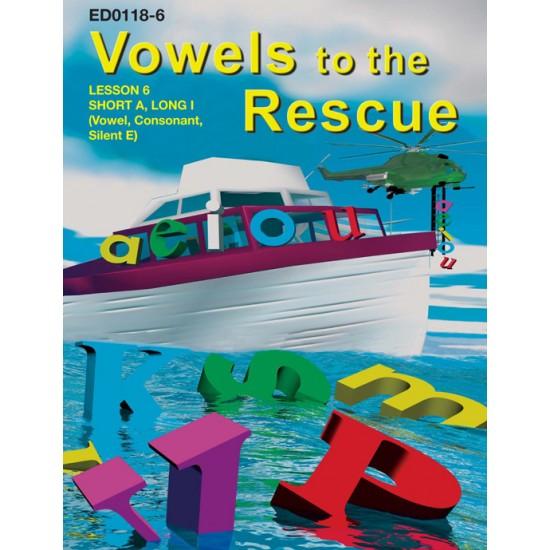 Vowels to the Rescue: Short A, Long I, (Vowel, Consonant Silent E)