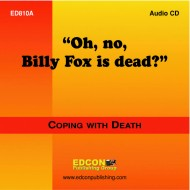 Oh, no, Billy Fox is Dead? Coping with Loss Resource