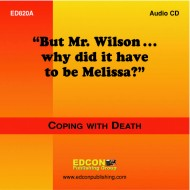 But Mr. Wilson...why did it have to be Melissa? Coping with Loss